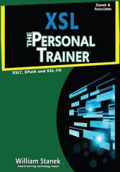XSL: The Personal Trainer for XSLT, XPath and XSL-FO