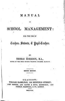 Manual of School Management  for the Use of Teachers  Students    Pupil teachers PDF