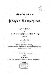 Geschichte der Prager Universität: Zur Feier der fünfhundertjährigen Gründung derselben
