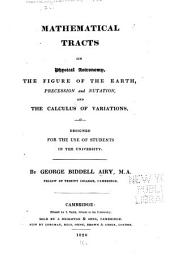 Mathematical Tracts on Physical Astronomy: The Figure of the Earth, Precession and Nutation, and the Calculus of Variations