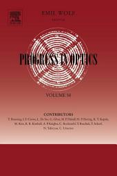 Progress in Optics: Volume 58