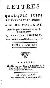 Lettres de quelques juifs portugais, allemands et polonais, à M. De Voltaire: Volume 3