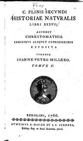 Historiae natvralis libri XXXVII ...: cvrante I.P. Millero, Volume 5