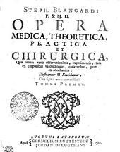 Opera Medica, Theoretica, Practica Et Chirurgica