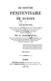 Du système pénitentiaire en Europe et aux États-Unis: ouvrage dédié aux chambres, préćédé d'une pétition qui leur est adressée, et orné de plusieurs plans de prisons et tableaux statistiques, Volume2
