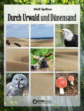 Durch Urwald und Dünensand: Aus Naturschutzgebieten und Nationalparks der CSSR, der VR Polen und der DDR