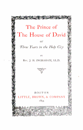 The prince of the house of David: or, Three years in the Holy City...