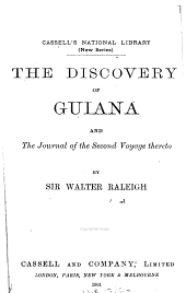The Discovery of Guiana and the Journal of the Second Voyage Thereto