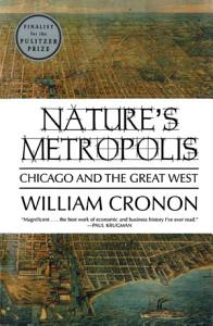Nature s Metropolis  Chicago and the Great West Book