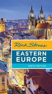Rick Steves Eastern Europe: Edition 9