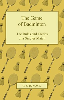 The Game of Badminton   The Rules and Tactics of a Singles Match