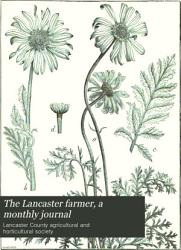 The Lancaster Farmer A Monthly Journal Book PDF