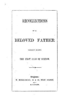 Recollections Of A Beloved Father T G Tyndale Written During The First Days Of Sorrow