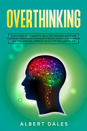 Overthinking  Stop  Change Your Thoughts  Declutter Your Mind and Rewire Your Brain  Mindfulness Technique to Relieve Anxiety  Stop PDF