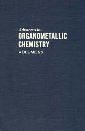 Advances in Organometallic Chemistry: Volume 25