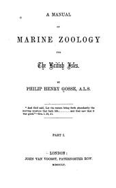 A Manual of Marine Zoology for the British Isles: Volume 1