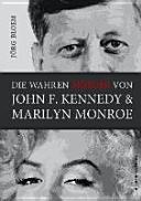 Die wahren M  rder von J F Kennedy und Marilyn Monroe PDF