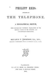 Philipp Reis: Inventor of the Telephone: A Biographical Sketch, with Documentary Testimony, Translations of the Original Papers of the Inventor and Contemporary Publications