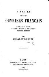 Histoire de trois Ouvriers Français, Richard-Lenoir, A. L. Bréguet, M. Brézin