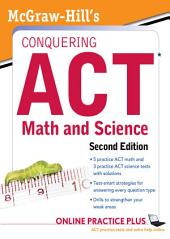 McGraw-Hill's Conquering the ACT Math and Science, 2nd Edition: Edition 2
