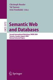 Semantic Web and Databases: Second International Workshop, SWDB 2004, Toronto, Canada, August 29-30, 2004, Revised Selected Papers