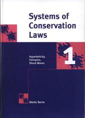 Systems of Conservation Laws 1: Hyperbolicity, Entropies, Shock Waves