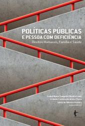 Políticas públicas e pessoa com deficiência: direitos humanos, família e saúde