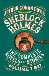 Sherlock Holmes  The Complete Novels and Stories  Volume II Book