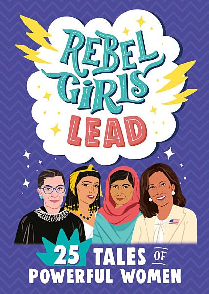 Download Rebel Girls Lead Book