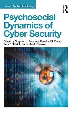 Psychosocial Dynamics of Cyber Security