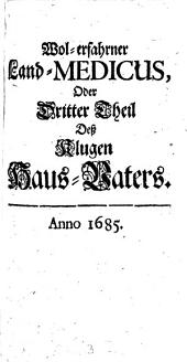 Wol-erfahrner Land-Medicus, Oder Dritter Theil Deß Klugen Haus-Vaters: Band 3