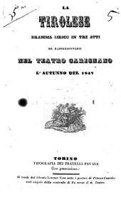 La tirolese dramma lirico in tre atti, da rappresentarsi nel Teatro Carignano l'autunno del 1847 [poesia di Francesco Guidi: Edizione 1