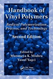 Handbook of Vinyl Polymers: Radical Polymerization, Process, and Technology, Second Edition, Edition 2