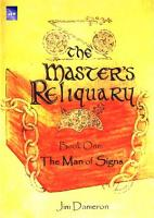 The Master s Reliquary   Book One  The Man of Signs PDF