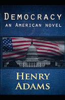 Democracy, An American Novel Annotated