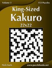 King-Sized Kakuro 22x22 - Volume 3 - 153 Puzzles