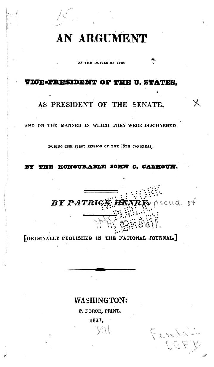 An Argument on the Duties of the Vice-President of the U. States, as President of the Senate