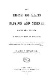 The Thrones and Palaces of Babylon and Nineveh from Sea to Sea: A Thousand Miles on Horseback ...