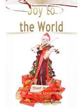Joy to the World Pure Sheet Music Solo for Baritone Saxophone, Arranged by Lars Christian Lundholm