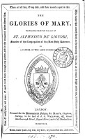 The glories of Mary  tr  from the Ital  of st  Alphonsus de Liguori  founder of the Congregation of the most holy Redeemer  by a father of the same Congregation PDF