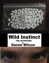 Wild Instinct: The Interview