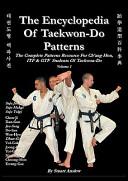 The Encyclopedia of Taekwon Do Patterns