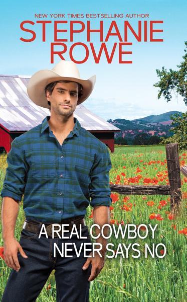 Download A Real Cowboy Never Says No  Wyoming Rebels  Book