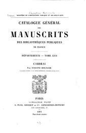 Catalogue général des manuscrits des bibliothèques publiques de France: Départements ...