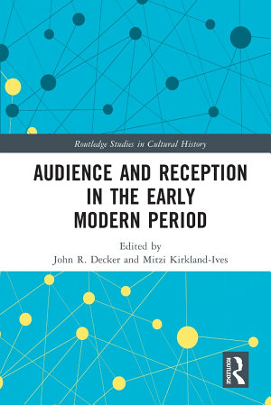Audience and Reception in the Early Modern Period PDF