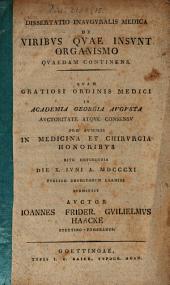 Diss. inaug. med. de viribus quae insunt organismo quaedam continens
