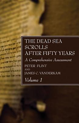 The Dead Sea Scrolls After Fifty Years  Volume 1