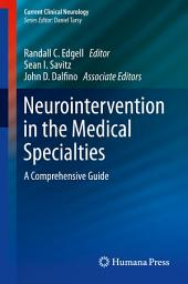 Neurointervention in the Medical Specialties: A Comprehensive Guide