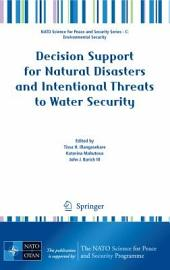 Decision Support for Natural Disasters and Intentional Threats to Water Security