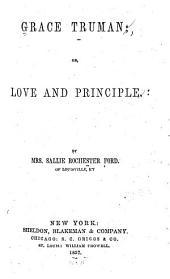Grace Truman, Or, Love and Principle